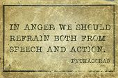In anger we should refrain both from - ancient Greek philosopher Pythagoras quote printed on grunge vintage cardboard poster