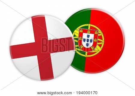 News Concept: England Flag Button On Portugal Flag Button 3d illustration on white background
