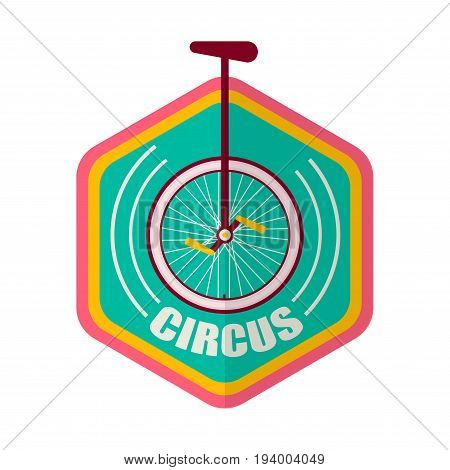 Circus promotional emblem with unicycle inside geometric shape with sign underneath isolated vector illustration on white background. Spectacular performance with tricks and show advertisement.