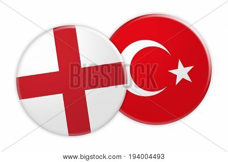 News Concept: England Flag Button On Turkey Flag Button 3d illustration on white background
