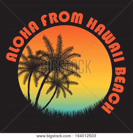 80S Style Vintage Hawaii Typography. Retro T-shirt Graphics With Tropical Paradise Scene And Tropic
