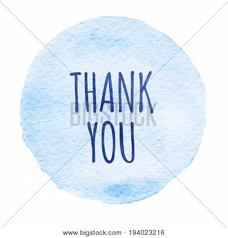 Blue watercolor circle with words thank you isolated on a white background. Watercolor. Sticker label round shape with text thank you. Thanks thanking
