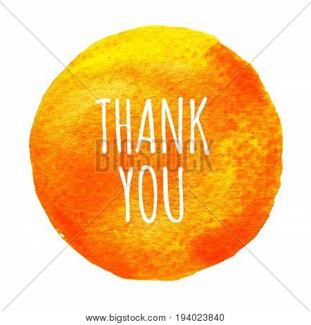 Orange, Yellow Watercolor Circle With Words Thank You Isolated On A White Background.