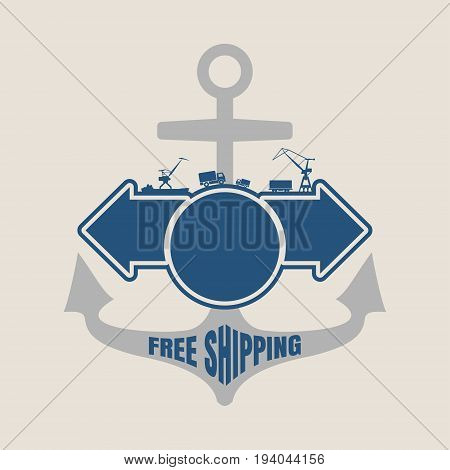 Anchor and arrows with free shipping words. Cargo port cranes and truck icons. Space for text