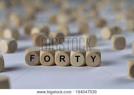 Forty - Cube With Letters, Sign With Wooden Cubes