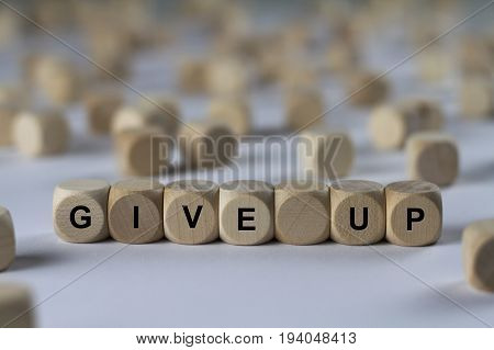 Give Up - Cube With Letters, Sign With Wooden Cubes