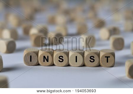 Insist - Cube With Letters, Sign With Wooden Cubes