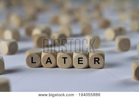 Later - Cube With Letters, Sign With Wooden Cubes