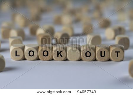 Look Out - Cube With Letters, Sign With Wooden Cubes
