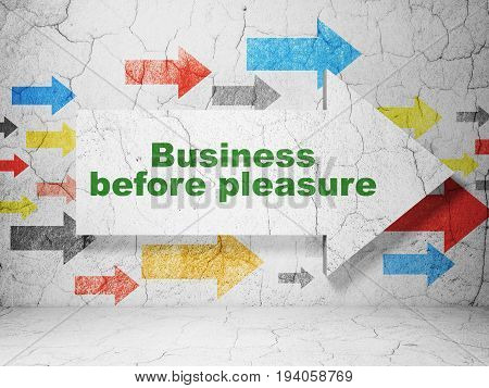 Business concept:  arrow with Business Before pleasure on grunge textured concrete wall background, 3D rendering