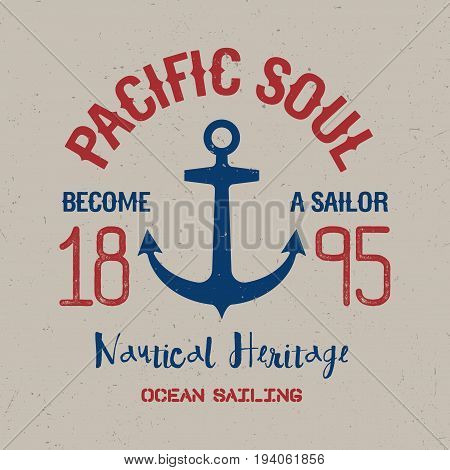 Colorful Maritime Poster with phrase Pacific Soul become a sailor vector illustration