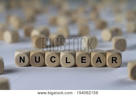Nuclear - Cube With Letters, Sign With Wooden Cubes