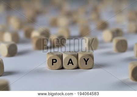 Pay - Cube With Letters, Sign With Wooden Cubes