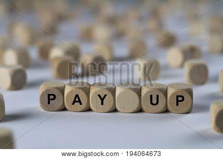 Pay Up - Cube With Letters, Sign With Wooden Cubes