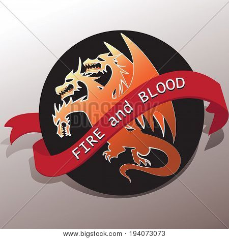 Three-headed dragon and a tape with the words FIRE and BLOOD.  Emblem. Graphic design element for printing. Vector image. Sign, logo  for printing on fabric or paper.