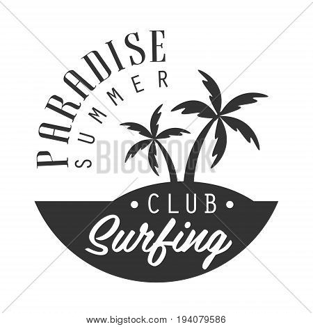 Paradise summer, surfing club logo template, black and white vector Illustration for label, badge, sticker, banner, card, advertisement, tag