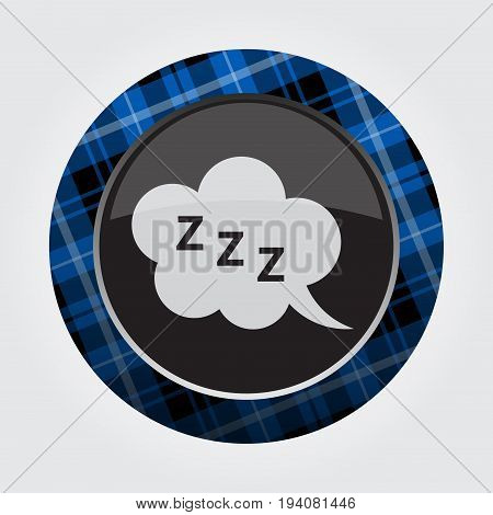 black isolated button with blue black and white tartan pattern on the border - light gray ZZZ speech bubble icon in front of a gray background