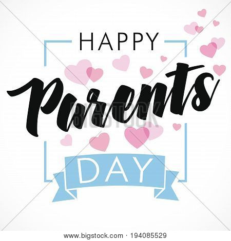 A beautiful lettering greeting banner or poster for Parents day with text in frame and rose hearts. Happy Parents Day greeting card