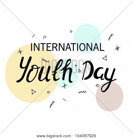 The youth day. The inscription is written in pen. Background from different figures written by hand. Design your banner or greeting card. Stock vector.