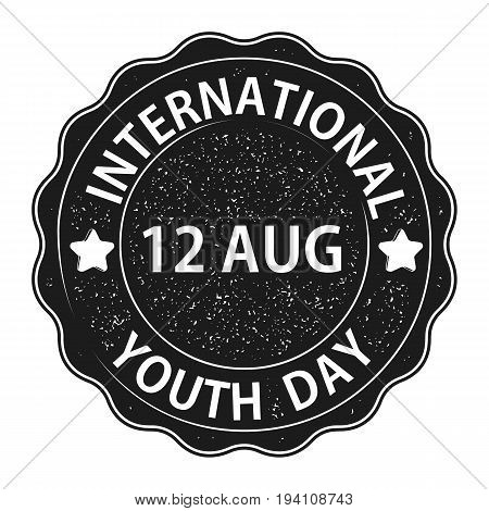 The youth day. Printed text with elements fading. A round seal. Design your banner or greeting card. Stock vector.