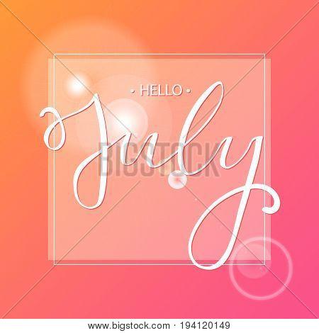 Hello july lettering print. Vector illustration. EPS10