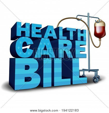 United States health care bill concept and American medical insurance legislation symbol as text with a hospital intravenous blood bag as a government medicine idea with 3D illustration elements.