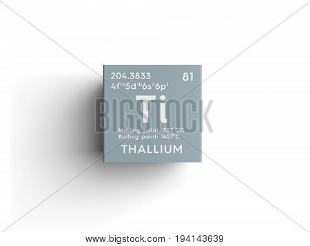 Thallium. Post-transition metals. Chemical Element of Mendeleev's Periodic Table. Thallium in square cube creative concept.