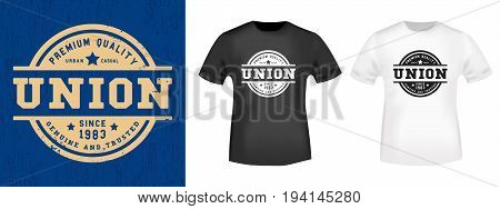 T-shirt print design. Union vintage stamp and t shirt mockup. Printing and badge applique label t-shirts, jeans, casual wear. Vector illustration.