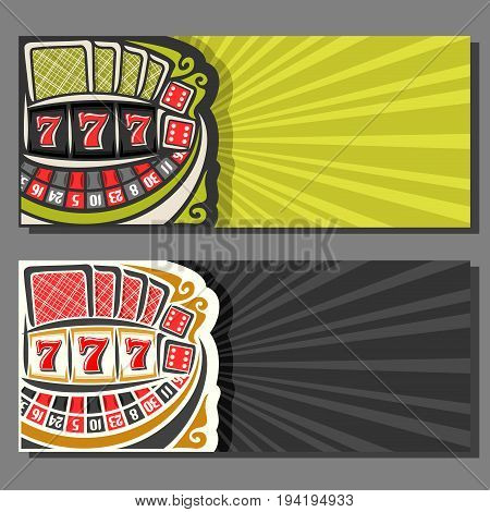 Vector banners for Gambling games: 2 layouts with roulette wheel, poker playing card, red dice for craps, lucky gamble symbol 777, invite flyer for casino with rays of light background for title text