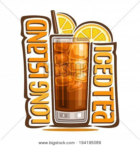 Vector illustration of alcohol Cocktail Long Island Iced Tea: lemon slices garnish on glass of cocktail with cola, logo with title - long island iced tea, sweet cold mocktail drink with cubes of ice.