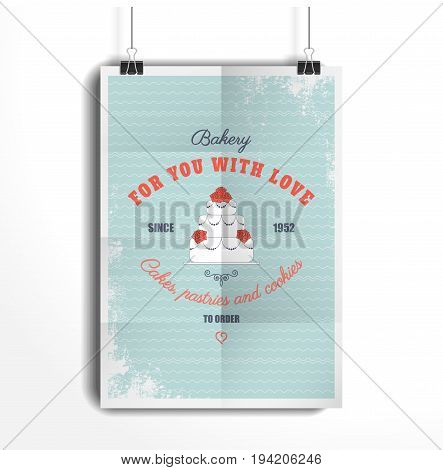 Vector poster. The paper hangs on the clamps. Advertise bakery with samples of text in retro style. Cake with roses. Shabby background with waves.