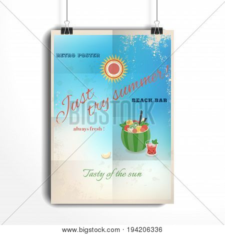 Vector poster. The paper hangs on the clamps. Advertise beach bar with samples of text in retro style. Fruit cocktail in watermelon and a glass of drink with ice. Shabby background.