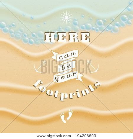 Vector poster. Sand and sea wave. Beautiful inscription - Here can be your footprints. Decorative elements: ribbon sun anchors and footprints.