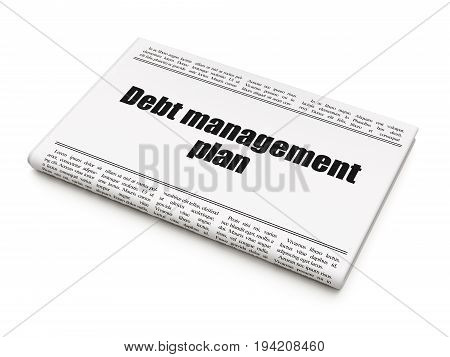Business concept: newspaper headline Debt Management Plan on White background, 3D rendering