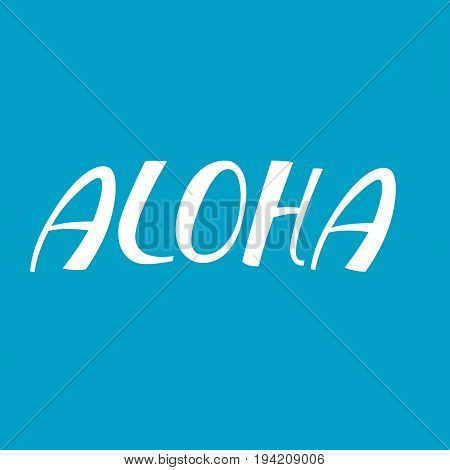 hand drawn phrase Aloha lettering design for posters,t-shirts,cards