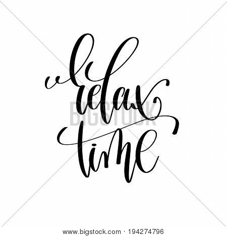 relax time black and white handwritten lettering inscription positive quote, calligraphy vector illustration
