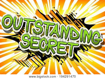 Outstanding Secret - Comic book style phrase on abstract background.