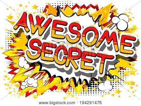 Awesome Secret - Comic book style phrase on abstract background.