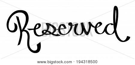 Black Reserved Lettering Sign on White Background