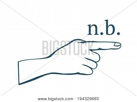 Nota bene (n.b.) - Latin phrase to note well.Text with symbol of a little hand with index finger. Vector illustration EPS-8.