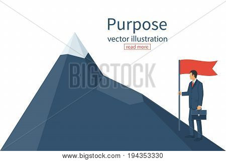 Purposeful businessman with flag in hand. Beginning of way to achievement of goal. Standing in front climb to mountain. Purpose concept. Vector illustration flat design. Aspirational people. Mission.
