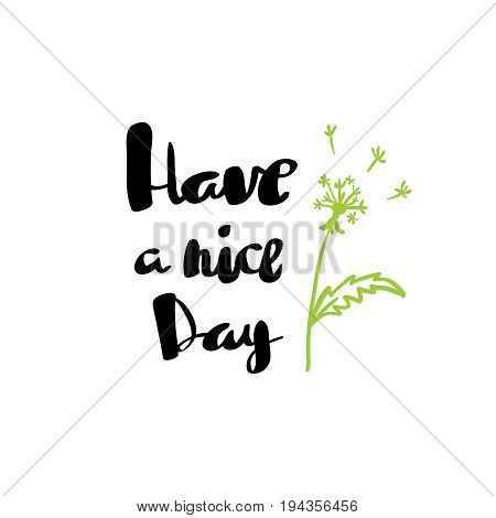 Have a nice day hand drawn calligraphy on white background have a nice day brush lettering