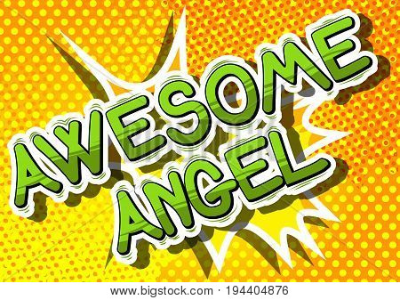 Awesome Angel - Comic book style phrase on abstract background.