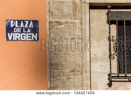 Street Sign On The Plaza De La Virgen In Valencia