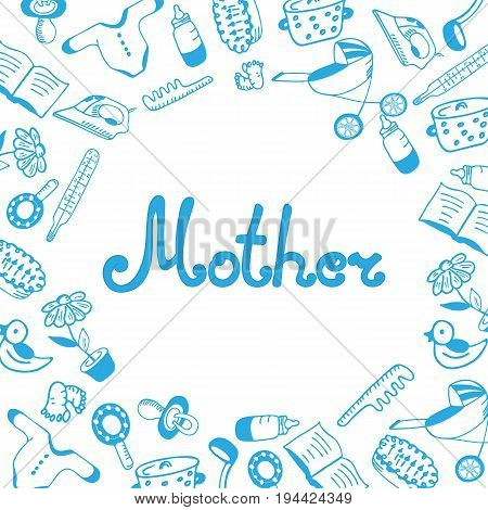 Mother Day greeting card. Hand lettering and drawn childrens clothing and accessories. Kitchen and household items in doodle style.