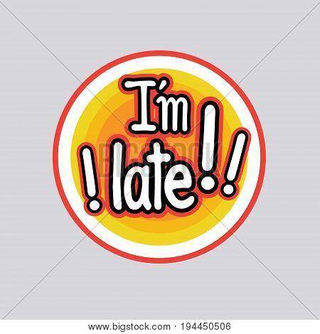 Late Sticker Social Media Network Message Badges Design Vector Illustration