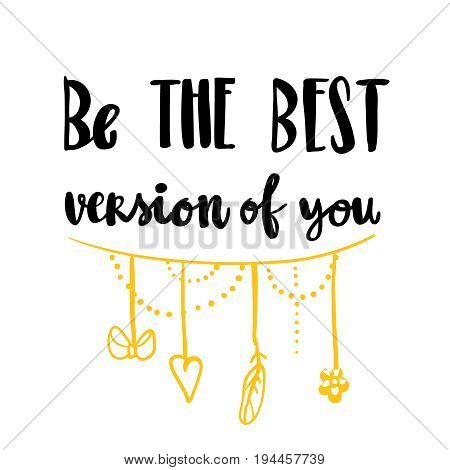 Be the best version of you hand drawn lettering phrase