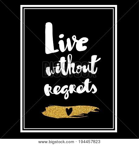 Live without regrets white calligraphic isolated lettering text black background