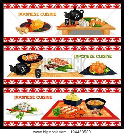 Japanese seafood dishes banner set. Sushi roll with salmon, nigiri sushi with tuna and shrimp, noodle soup with pork, seafood dumpling, tempura prawn, meat pie, sweet fruit roll, green tea ice cream