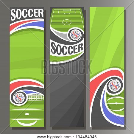 Vector vertical Banners for Soccer: 3 layouts for title on soccer theme, green sports football field, soccer ball flying on curve trajectory in goal, abstract invite flyers for text on grey background